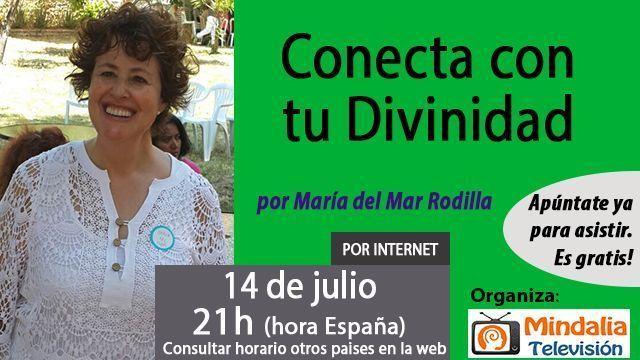 14jul17 21h Conecta con tu divinidad por Mª del Mar Rodilla