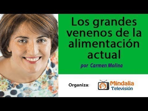 Los grandes venenos de la alimentación actual por Carmen Molina
