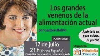 17/07/17 Los grandes venenos de la alimentación actual por Carmen Molina