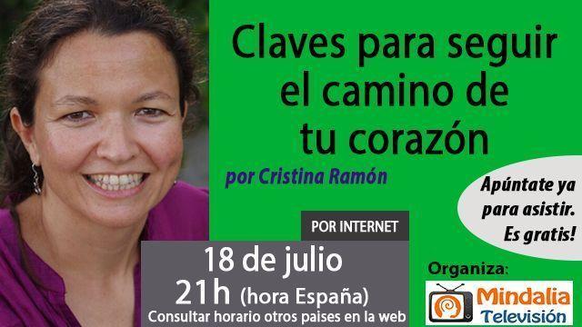 18jul17 21h Claves para seguir el camino de tu corazón por Cristina Ramón