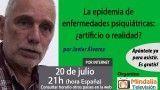 20/07/17 La epidemia de enfermedades psiquiátricas: ¿artificio o realidad? por Javier Álvarez