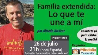 26/07/17 Familia extendida: Lo que te une a mí por Alfredo Alcázar
