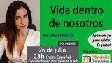26/07/17 Vida dentro de nosotros por Lidia Blánquez