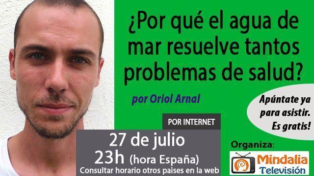 27jul17 23h Por qué el agua de mar resuelve tantos problemas de salud por Oriol Arnal