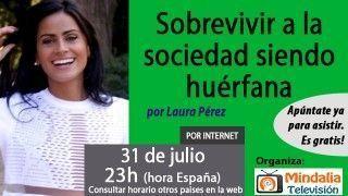 31/07/17 Sobrevivir a la sociedad siendo huérfana por Laura Pérez