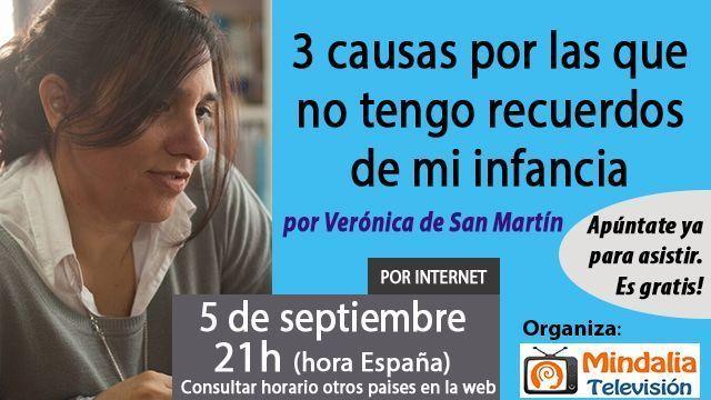 05sep17 21h 3 causas por las que no tengo recuerdos de mi infancia por Verónica de San Martín