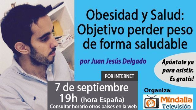 07sep17 19h Obesidad y Salud Objetivo perder peso de forma saludable por Juan Jesús Delgado