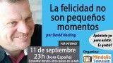 11/09/17 La felicidad no son pequeños momentos por David Hosting