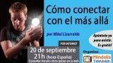 20/09/17 Cómo conectar con el más allá por Mikel Lizarralde