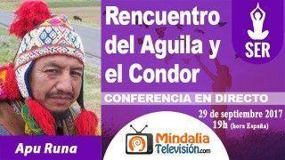 29/09/17 Rencuentro del Aguila y el Condor por Apu Runa