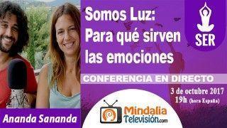 03/10/17 Somos Luz: Para qué sirven las emociones por Ananda Sananda