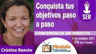 03/10/17 Conquista tus objetivos paso a paso por Cristina Ramón