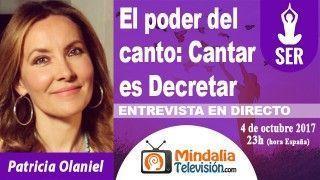 04/10/17 El poder del canto: Cantar es Decretar. Entrevista a Patricia Olaniel