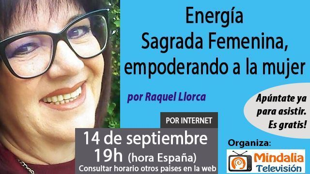 14sep17 19h Energía Sagrada Femenina, empoderando a la mujer por Raquel Llorca