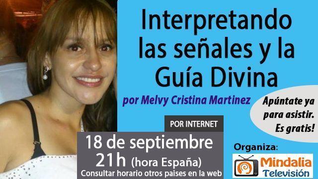 18sep17 21h Interpretando las señales y la Guía Divina por Melvy Cristina Martinez