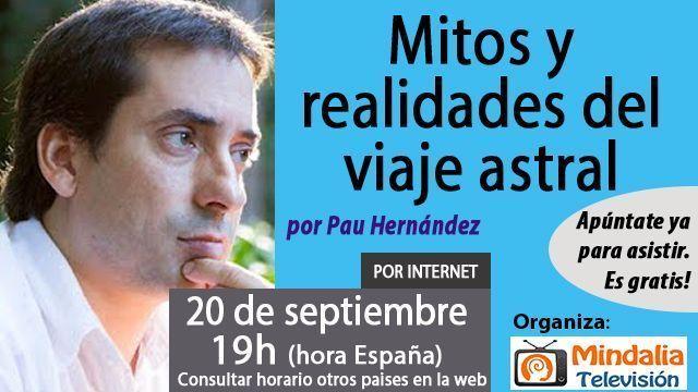 20sep17 19h Mitos y realidades del viaje astral Pau Hernández