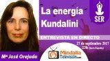27/09/17 La energía Kundalini. Entrevista a María José Orejudo Valero