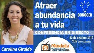 13/10/17 El paso mas importante para atraer la abundancia a tu vida por Carolina Giraldo