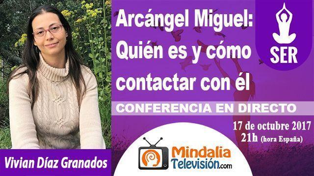 17oct17 21h Arcángel Miguel Quién es y cómo contactar con él por Vivian Díaz Granados