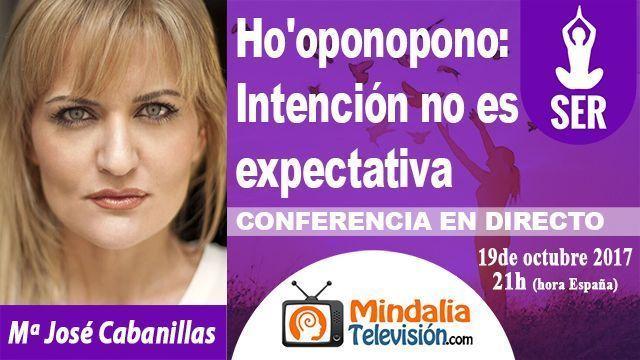 19oct17 21h Ho'oponopono Intención no es expectativa por Mª José Cabanillas