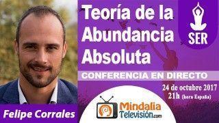 24/10/17 Teoría de la Abundancia Absoluta por Felipe Corrales