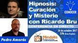 24/10/17 Hipnosis: Curación y Misterio con Ricardo Bru. Déjame entrar por Pedro Amorós