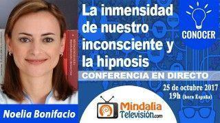 25/10/17 La inmensidad de nuestro inconsciente y la hipnosis por Noelia Bonifacio