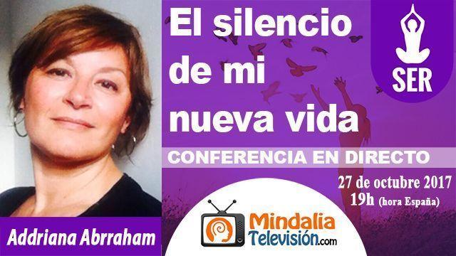 27oct17 19h El silencio de mi nueva vida por Addriana Abrraham
