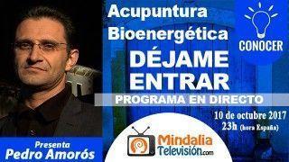 10/10/17 Acupuntura Bioenergética. Déjame entrar por Pedro Amorós