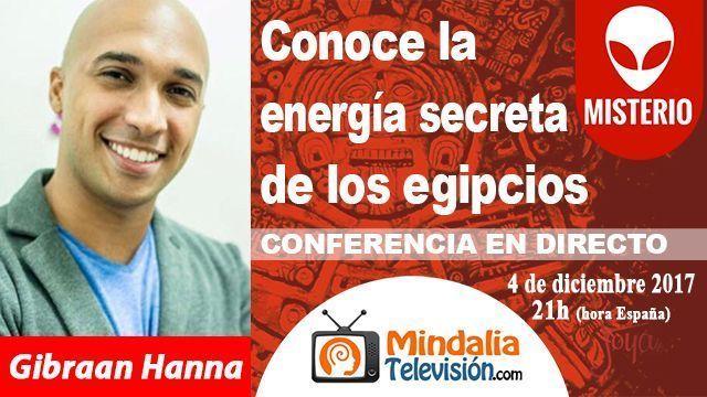 04dic17 21h Conoce la energía secreta de los egipcios Gibraan Hanna