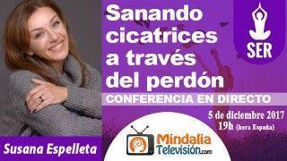 05/12/17 Sanando cicatrices a través del perdón por Susana Espelleta