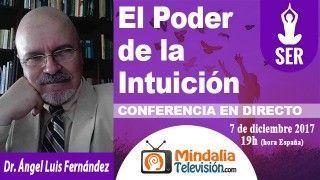 07/12/17 El Poder de la Intuición por  Dr. Ángel Luis Fernández