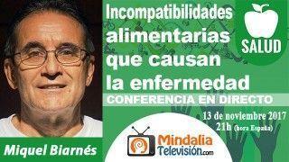 13/11/17 Incompatibilidades alimentarias que causan la enfermedad por Miquel Biarnés