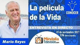 15/11/17 La película de la Vida. Entrevista a Mario Reyes