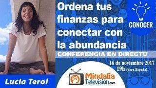16/11/17 Ordena tus finanzas para conectar con la abundancia por Lucía Terol