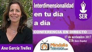 17/11/17 Interdimensionalidad en tu día a día por Ana García Trelles