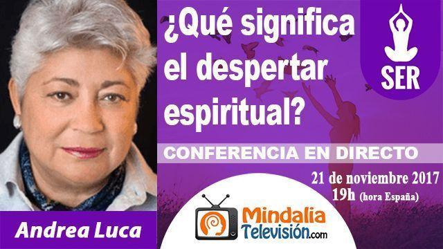 21nov17 19h Qué significa el despertar espiritual por Andrea Luca