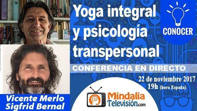 22nov17 19h Yoga integral y psicología transpersonal Conversando con Vicente Merlo