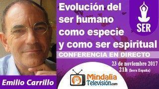 23/11/17 Evolución del ser humano como especie y como ser espiritual por Emilio Carrillo
