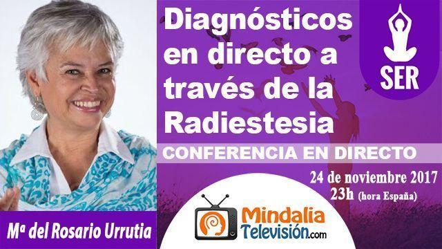24nov17 23h Diagnósticos en directo a través de la Radiestesia por María del Rosario Urrutia