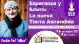 """27/11/17 Esperanza y futuro: La nueva Tierra Ascendida por Emilio Fiel """"Miyo"""""""