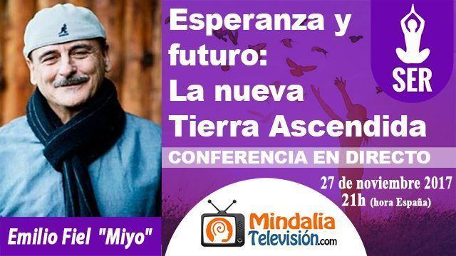 27nov17 21h Esperanza y futuro La nueva Tierra Ascendida por Emilio Fiel Miyo