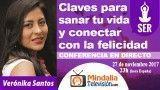 27/11/17 Claves para sanar tu vida y conectar con la felicidad por Verónika Santos