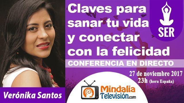 27nov17 23h Claves para sanar tu vida y conectar con la felicidad por Verónika Santos