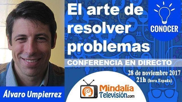 28nov17 21h El arte de resolver problemas por Álvaro Umpierrez