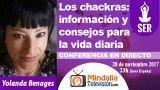 28/11/17 Los chackras: información y consejos para la vida diaria por Yolanda Benages
