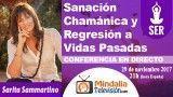 29/11/17 Sanación Chamánica y Regresión a Vidas Pasadas por Sarita Sammartino