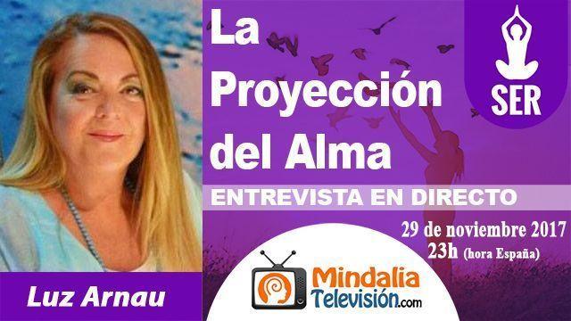 29nov17 23h La Proyección del Alma Entrevista a Luz Arnau