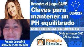 30/11/17 Claves para mantener un PH equilibrado por Francis Lamadrid con Mercedes Soto Méndez