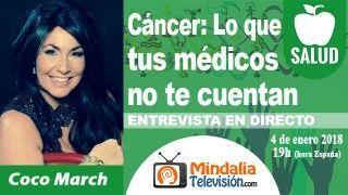 04/01/18 Cáncer: Lo que tus médicos no te cuentan. Entrevista a Coco March
